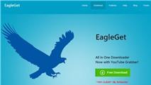 """EagleGet: """"Tân binh"""" tăng tốc download 600%"""