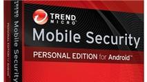 Trend Micro Mobile Security Personal Edition: Bảo vệ thiết bị Android khỏi virus và các mối đe dọa trực tuyến