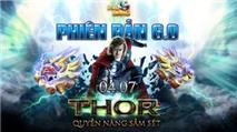 Thor gây sốt trong phiên bản 6.0 của BangBang Online