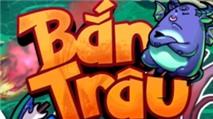 Game mobile Bắn Trâu: những cảm nhật đầu tiên