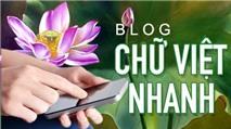 Vì sao e-CHÍP Online ra Blog Chữ Việt Nhanh?