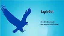 EagleGet 1.1: Tăng tốc download, tải video YouTube miễn phí