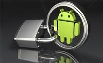 """Vì sao tin tặc """"ưu ái"""" Android?"""