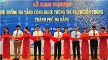 Khai trương hệ thống hạ tầng CNTT-TT tại Đà Nẵng