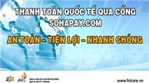 FSHARE mở kênh thanh toán quốc tế qua SOHAPAY.COM