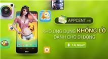 Appcent - Kho ứng dụng giải trí của người Việt