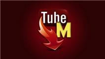 """TubeMate YouTube Downloader: """"Chuyên gia"""" tìm, tải video YouTube trên Android"""