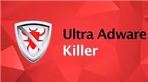 Ultra Adware Killer: Diệt sạch Adware trên máy tính