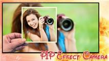PIP Camera: Ghép ảnh nghệ thuật quá dễ