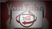Đáp trả Facebook, YouTube hỗ trợ phát trực tiếp video 360 độ