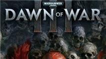 """Dawn of War 3 đã chính thức lộ diện sau 7 năm """"im hơi bặt tiếng"""""""