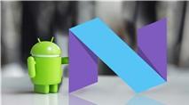 7 tính năng đáng chờ đợi nhất trên Android Nougat