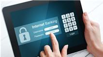 Giao dịch ngân hàng trực tuyến như thế nào để không mất tiền oan?