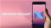 Có gì mới trong Android 7.0 Nougat vừa được Google phát hành?