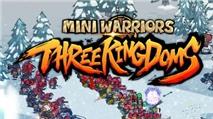 Mini Warriors: Three Kingdoms - Game dàn trận thời Tam Quốc cực dễ thương